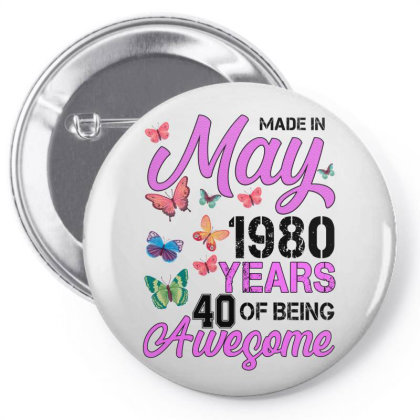 Made In May 1980 Years 40 Of Being Awesome For Light Pin-back Button Designed By Sengul