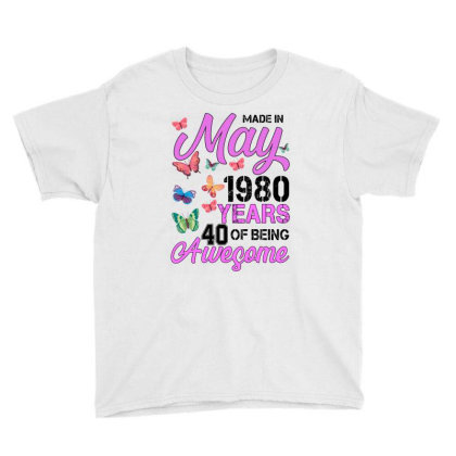 Made In May 1980 Years 40 Of Being Awesome For Light Youth Tee Designed By Sengul