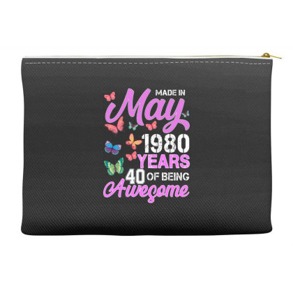 Made In May 1980 Years 40 Of Being Awesome For Dark Accessory Pouches Designed By Sengul