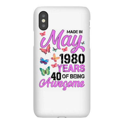 Made In May 1980 Years 40 Of Being Awesome For Light Iphonex Case Designed By Sengul
