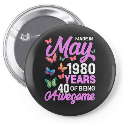 Made In May 1980 Years 40 Of Being Awesome For Dark Pin-back Button Designed By Sengul
