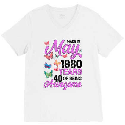 Made In May 1980 Years 40 Of Being Awesome For Light V-neck Tee Designed By Sengul