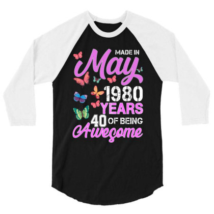 Made In May 1980 Years 40 Of Being Awesome For Dark 3/4 Sleeve Shirt Designed By Sengul