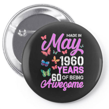 Made In May 1960 Years 60 Of Being Awesome For Dark Pin-back Button Designed By Sengul