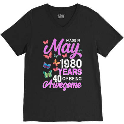 Made In May 1980 Years 40 Of Being Awesome For Dark V-neck Tee Designed By Sengul