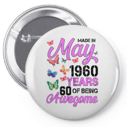 Made In May 1960 Years 60 Of Being Awesome For Light Pin-back Button Designed By Sengul
