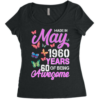 Made In May 1960 Years 60 Of Being Awesome For Dark Women's Triblend Scoop T-shirt Designed By Sengul