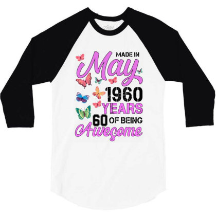 Made In May 1960 Years 60 Of Being Awesome For Light 3/4 Sleeve Shirt Designed By Sengul