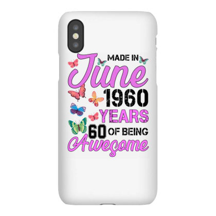 Made In June 1960 Years 60 Of Being Awesome For Light Iphonex Case Designed By Sengul