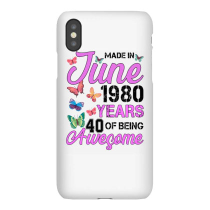 Made In June 1980 Years 40 Of Being Awesome For Light Iphonex Case Designed By Sengul