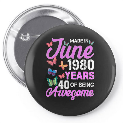 Made In June 1980 Years 40 Of Being Awesome For Dark Pin-back Button Designed By Sengul