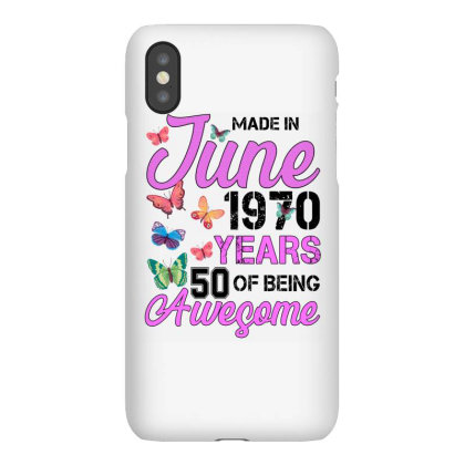 Made In June 1970 Years 50 Of Being Awesome For Light Iphonex Case Designed By Sengul