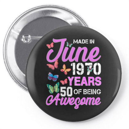 Made In June 1970 Years 50 Of Being Awesome For Dark Pin-back Button Designed By Sengul