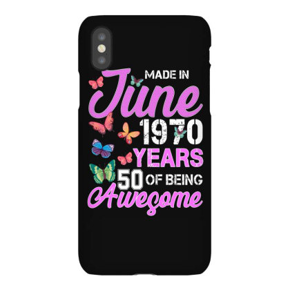 Made In June 1970 Years 50 Of Being Awesome For Dark Iphonex Case Designed By Sengul