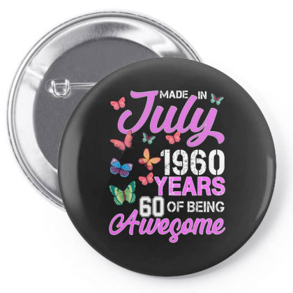 Made In July 1960 Years 60 Of Being Awesome For Dark Pin-back Button Designed By Sengul