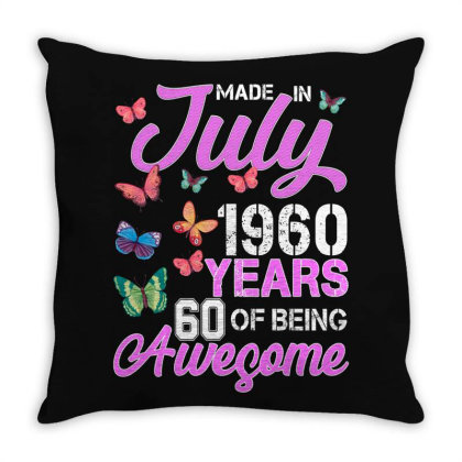 Made In July 1960 Years 60 Of Being Awesome For Dark Throw Pillow Designed By Sengul