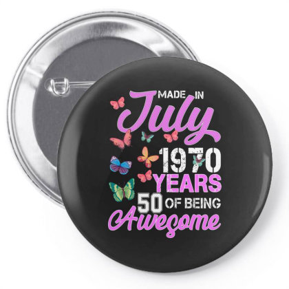 Made In July 1970 Years 50 Of Being Awesome For Dark Pin-back Button Designed By Sengul