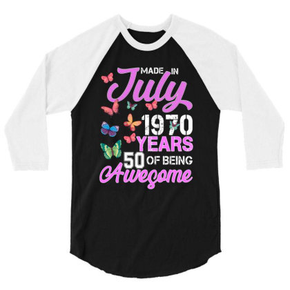 Made In July 1970 Years 50 Of Being Awesome For Dark 3/4 Sleeve Shirt Designed By Sengul