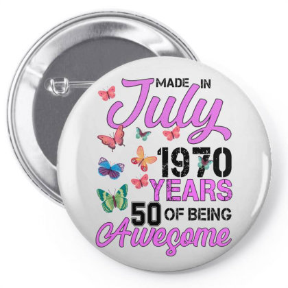 Made In July 1970 Years 50 Of Being Awesome For Light Pin-back Button Designed By Sengul