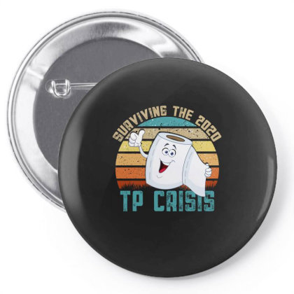 Surviving The 2020 Tp Crisis Pin-back Button Designed By Gurkan