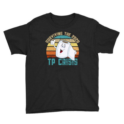 Surviving The 2020 Tp Crisis Youth Tee Designed By Gurkan