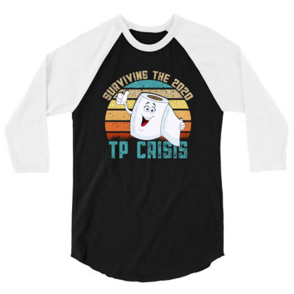 Surviving The 2020 Tp Crisis 3/4 Sleeve Shirt Designed By Gurkan