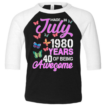 Made In July 1980 Years 40 Of Being Awesome For Dark Toddler 3/4 Sleeve Tee Designed By Sengul