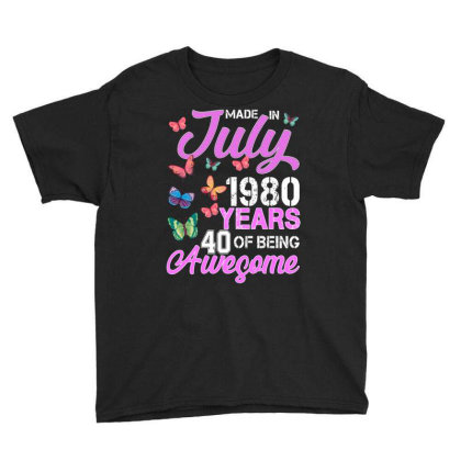 Made In July 1980 Years 40 Of Being Awesome For Dark Youth Tee Designed By Sengul