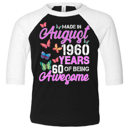 Made In August 1960 Years 60 Of Being Awesome For Dark Toddler 3/4 Sleeve Tee Designed By Sengul