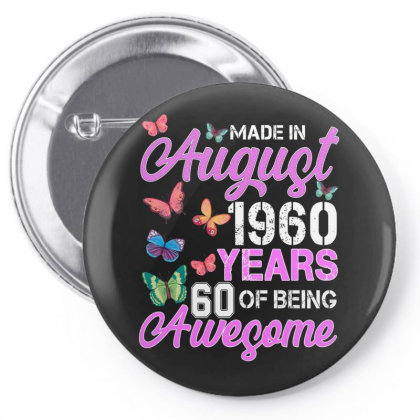 Made In August 1960 Years 60 Of Being Awesome For Dark Pin-back Button Designed By Sengul