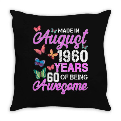 Made In August 1960 Years 60 Of Being Awesome For Dark Throw Pillow Designed By Sengul