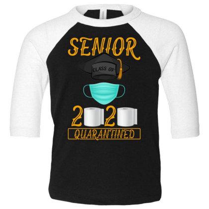 Senior Class Of 2020 Quarantined Toddler 3/4 Sleeve Tee Designed By Gurkan