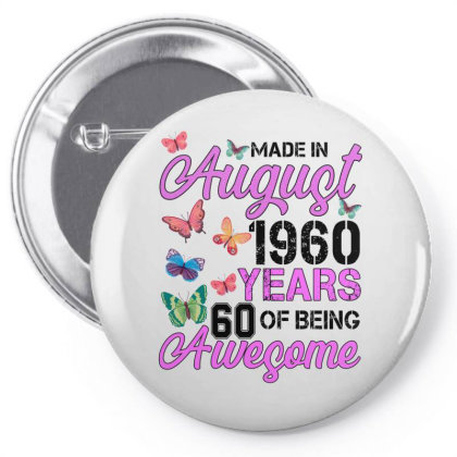 Made In August 1960 Years 60 Of Being Awesome For Light Pin-back Button Designed By Sengul