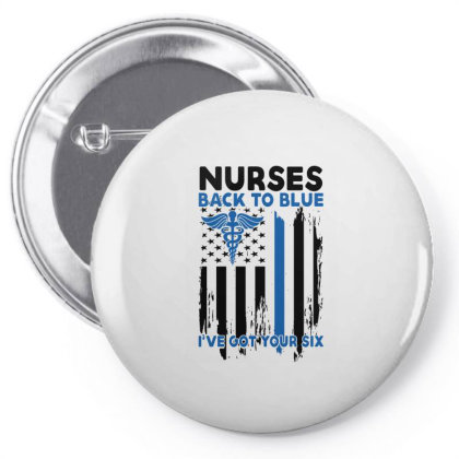 Nurses Back To Blue I've Got Your Six For Light Pin-back Button Designed By Gurkan