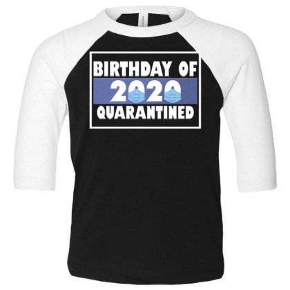 Bırthday Of 2020 Quarantined Toddler 3/4 Sleeve Tee Designed By Gurkan