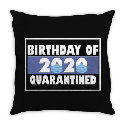 Bırthday Of 2020 Quarantined Throw Pillow Designed By Gurkan