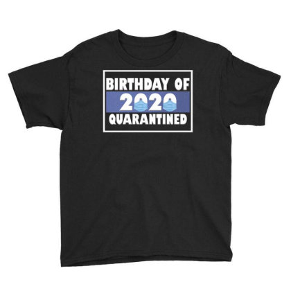 Bırthday Of 2020 Quarantined Youth Tee Designed By Gurkan
