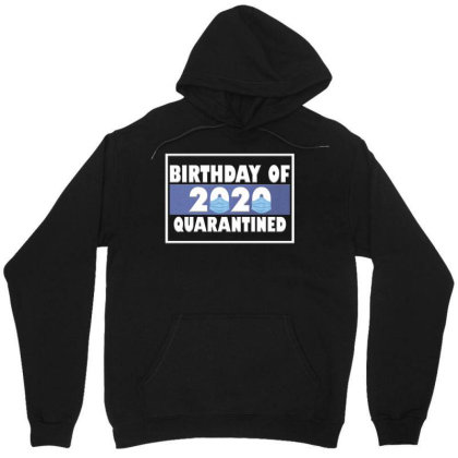 Bırthday Of 2020 Quarantined Unisex Hoodie Designed By Gurkan