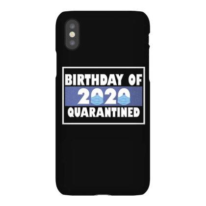 Bırthday Of 2020 Quarantined Iphonex Case Designed By Gurkan