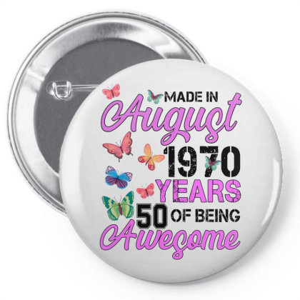 Made In August 1970 Ears 50 Of Being Awesome For Light Pin-back Button Designed By Sengul