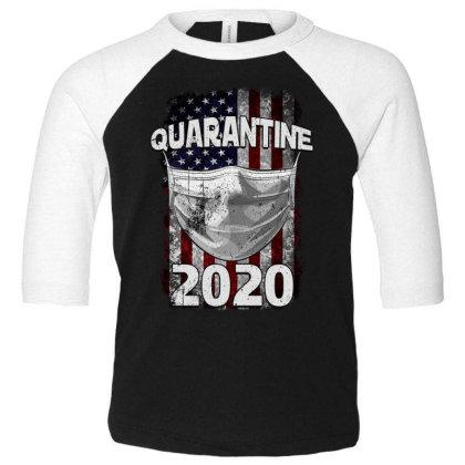 Quarantine 2020 Toddler 3/4 Sleeve Tee Designed By Gurkan