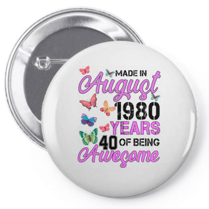 Made In August 1980 Years 40 Of Being Awesome For Light Pin-back Button Designed By Sengul