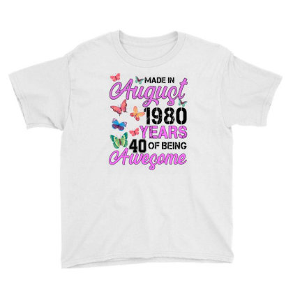Made In August 1980 Years 40 Of Being Awesome For Light Youth Tee Designed By Sengul