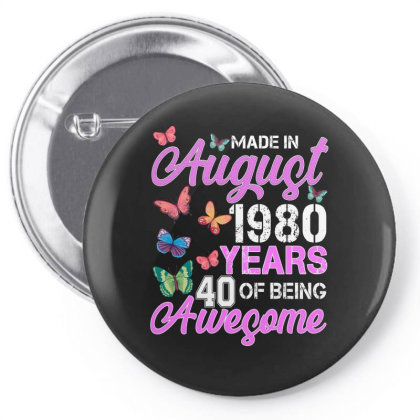 Made In August 1980 Years 40 Of Being Awesome For Dak Pin-back Button Designed By Sengul
