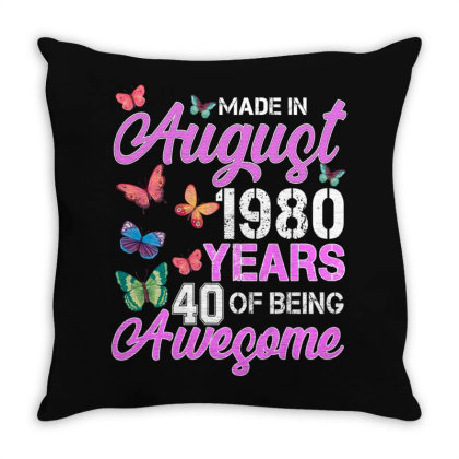 Made In August 1980 Years 40 Of Being Awesome For Dak Throw Pillow Designed By Sengul