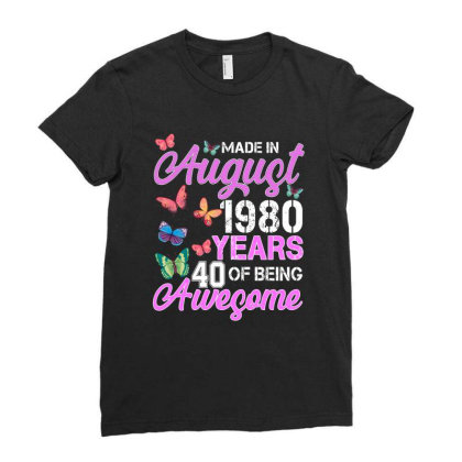 Made In August 1980 Years 40 Of Being Awesome For Dak Ladies Fitted T-shirt Designed By Sengul