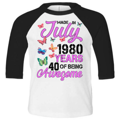 Made In July 1980 Years 40 Of Being Awesome For Light Toddler 3/4 Sleeve Tee Designed By Sengul