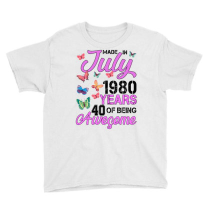 Made In July 1980 Years 40 Of Being Awesome For Light Youth Tee Designed By Sengul