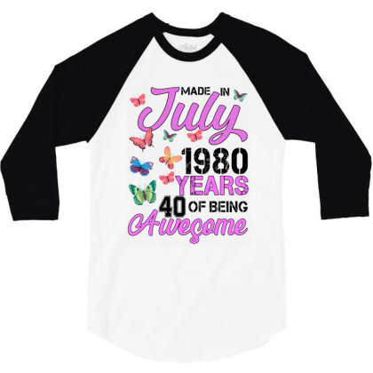 Made In July 1980 Years 40 Of Being Awesome For Light 3/4 Sleeve Shirt Designed By Sengul