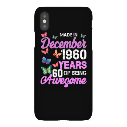 Made In December 1960 Years 60 Of Being Awesome For Dark Iphonex Case Designed By Sengul